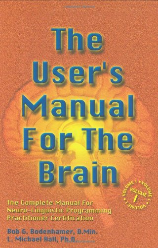 User's Manual for the Brain The Complete Manual for Neuro-Linguistic Programming Practitioner Certification  2000 9781899836321 Front Cover