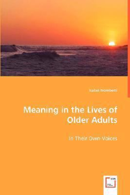 Meaning in the Lives of Older Adults:   2008 9783836493321 Front Cover