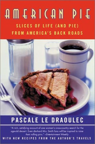 American Pie Slices of Life (and Pie) from America's Back Roads N/A 9780060957322 Front Cover