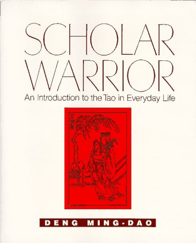 Scholar Warrior An Introduction to the Tao in Everyday Life N/A edition cover