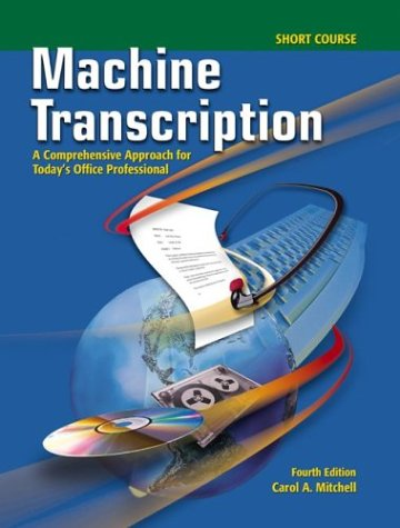 Machine Transcription A Comprehensive Approach for Today's Office Professional: Short Course 4th 2003 (Workbook) 9780078228322 Front Cover