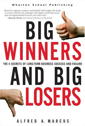 Big Winners and Big Losers The 4 Secrets of Long-Term Business Success and Failure  2006 edition cover