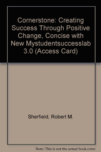 Cornerstone + New Mystudentsuccesslab 3.0 Access Card: Creating Success Through Positive Change 6th 2011 9780132805322 Front Cover