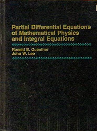 Partial Differential Equations of Mathematical Physics and Integral Equations  1988 9780136513322 Front Cover