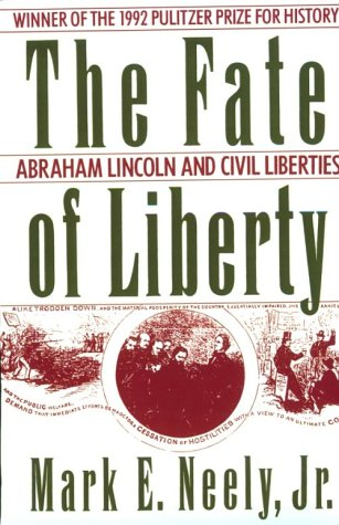 Fate of Liberty Abraham Lincoln and Civil Liberties Reprint edition cover