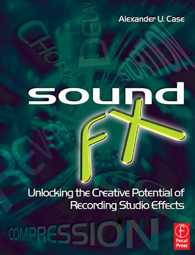 Sound FX Unlocking the Creative Potential of Recording Studio Effects  2007 edition cover