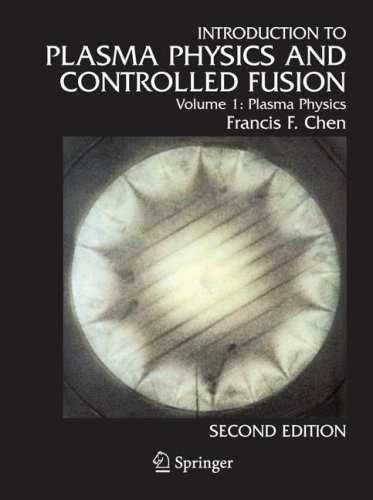 Introduction to Plasma Physics and Controlled Fusion Plasma Physics 2nd 1984 (Revised) edition cover