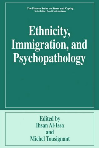 Ethnicity, Immigration, and Psychopathology   1997 9780306484322 Front Cover