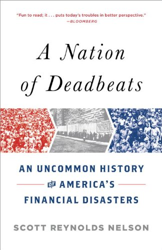 Nation of Deadbeats An Uncommon History of America's Financial Disasters N/A edition cover