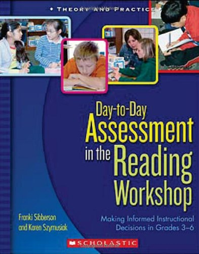 Day-to-Day Assessment in the Reading Workshop Making Informed Instructional Decisions in Grades 3-6  2008 edition cover