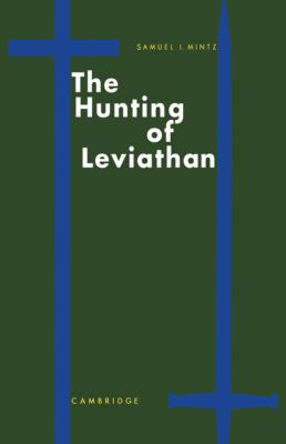 Hunting of Leviathan Seventeenth-Century Reactions to the Materialism and Moral Philosophy of Thomas Hobbes  2010 9780521131322 Front Cover