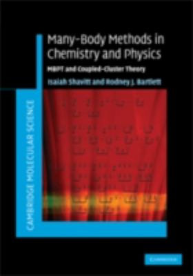 Many-Body Methods in Chemistry and Physics MBPT and Coupled-Cluster Theory  2009 9780521818322 Front Cover