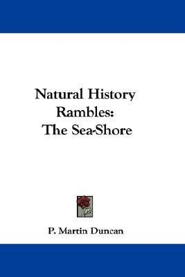 Natural History Rambles : The Sea-Shore N/A 9780548297322 Front Cover