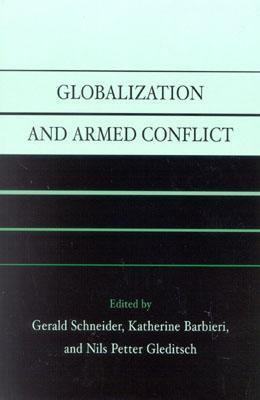 Globalization and Armed Conflict   2003 9780742518322 Front Cover