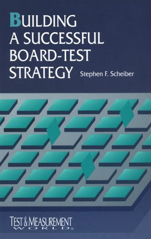 Building a Successful Board-Test Strategy   1995 9780750694322 Front Cover