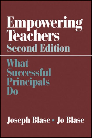 Empowering Teachers What Successful Principals Do 2nd 2000 (Revised) 9780761977322 Front Cover
