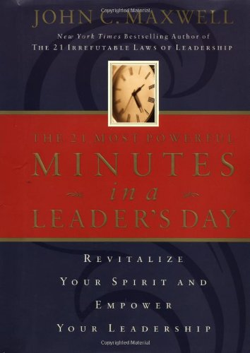 21 Most Powerful Minutes in a Leader's Day Revitalize Your Spirit and Empower Your Leadership  2000 edition cover