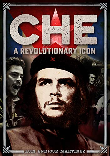 Che A Revolutionary Icon N/A 9780785836322 Front Cover