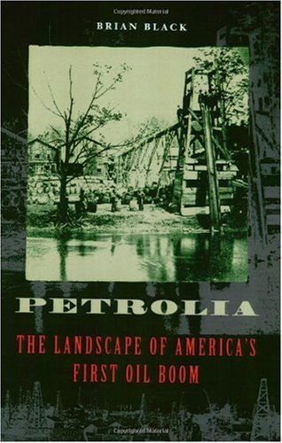 Petrolia The Landscape of America's First Oil Boom  2000 edition cover