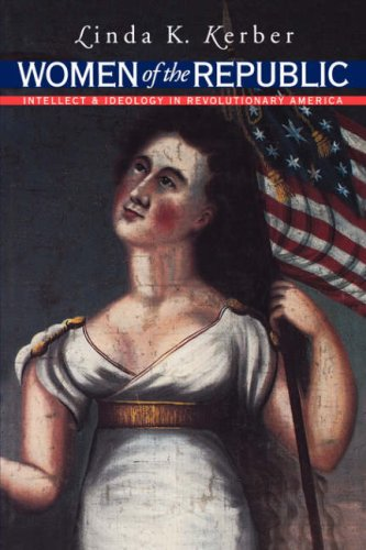 Women of the Republic Intellect and Ideology in Revolutionary America  1997 edition cover