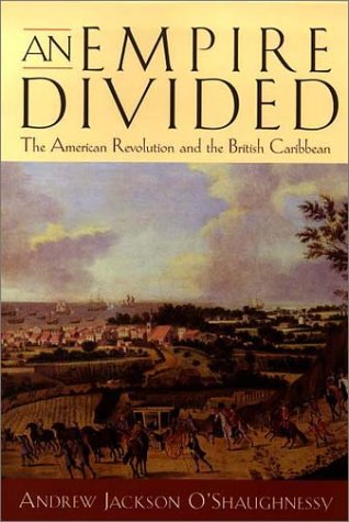Empire Divided The American Revolution and the British Caribbean  2000 edition cover
