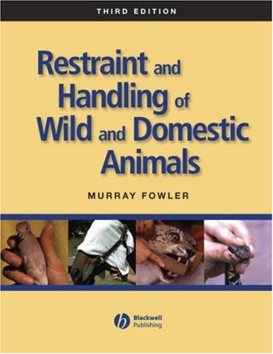 Restraint and Handling of Wild and Domestic Animals  3rd 2008 9780813814322 Front Cover