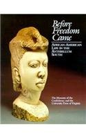 Before Freedom Came African-American Life in the Antebellum South N/A edition cover