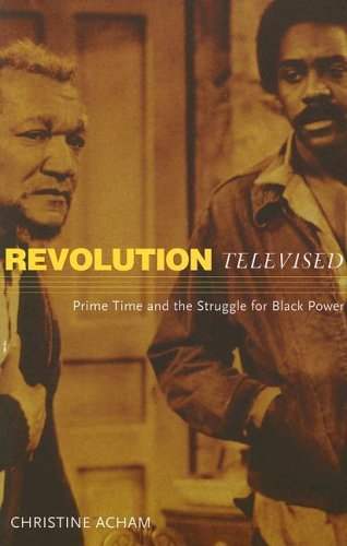 Revolution Televised Prime Time and the Struggle for Black Power  2005 edition cover