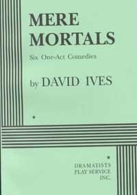 Mere Mortals An Evening of Six Short Plays N/A edition cover