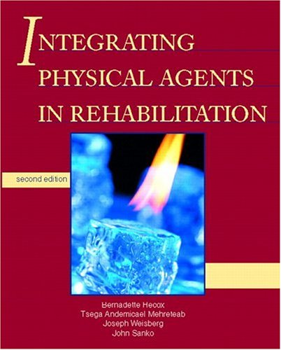 Integrating Physical Agents in Rehabilitation  2nd 2006 (Revised) edition cover