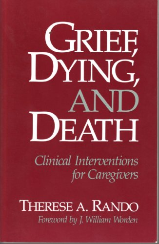 Grief, Dying, and Death Clinical Interventions for Caregivers  1984 edition cover