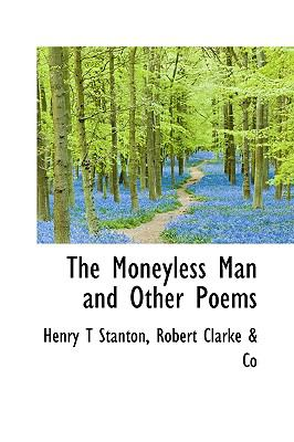 Moneyless Man and Other Poems N/A 9781115342322 Front Cover