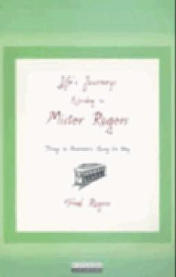 Life's Journeys According to Mister Rogers : Things to Remember along the Way Unabridged 9781401382322 Front Cover