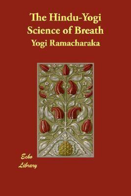 Hindu-Yogi Science of Breath N/A 9781406837322 Front Cover