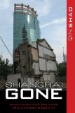 Shanghai Gone Domicide and Defiance in a Chinese Megacity  2013 edition cover