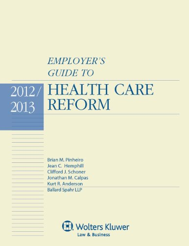 Employers Guide to Health Care Reform: 2012-2013 Edition  2012 edition cover