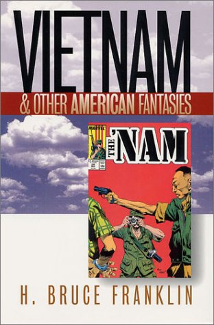 Vietnam and Other American Fantasies   2000 (Reprint) edition cover