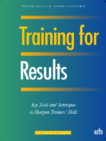 Training for Results Key Tools and Techniques to Sharpen Trainers' Skills  2000 edition cover