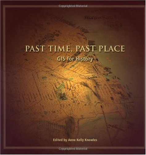 Past Time, Past Place GIS for History  2002 edition cover