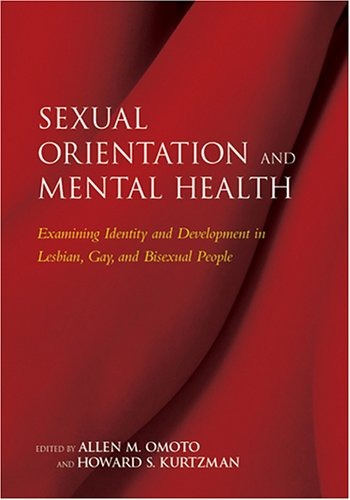 Sexual Orientation and Mental Health Examining Identity and Development in Lesbian, Gay, and Bisexual People  2005 edition cover