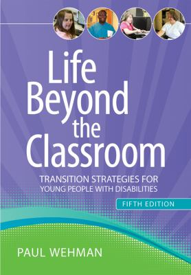 Life Beyond the Classroom Transition Strategies for Young People with Disabilities 5th 2012 edition cover