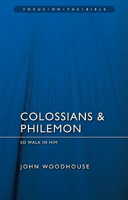 Colossians and Philemon So Walk in Him N/A edition cover