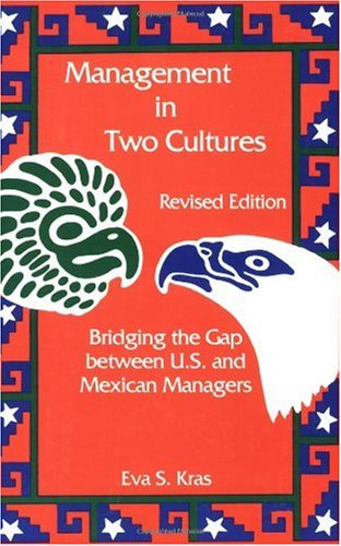 Management in Two Cultures Bridging the Gap Between U. S. and Mexican Managers 2nd 1995 (Revised) edition cover