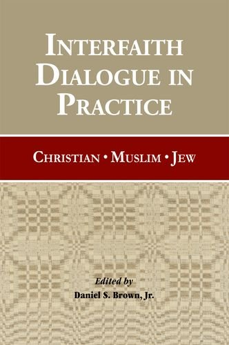 Interfaith Dialogue in Practice Christian, Muslim, Jew  2012 edition cover