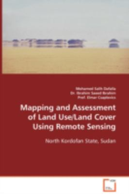Mapping and Assessment of Land Use/Land Cover Using Remote Sensing:   2008 9783836496322 Front Cover