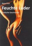 Feuchte Luder: Erotische Geschichten N/A 9783842349322 Front Cover