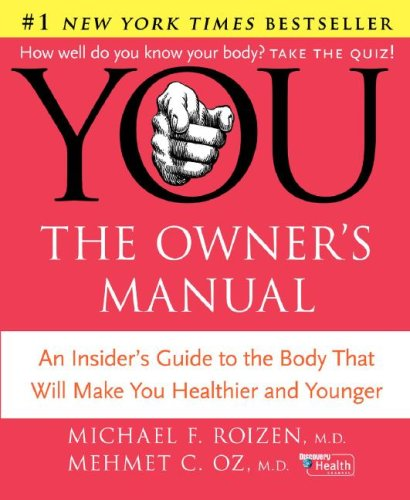 YOU - The Owner's Manual An Insider's Guide to the Body That Will Make You Healthier and Younger N/A 9780060765323 Front Cover
