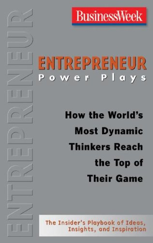 Entrepreneur Power Plays How the World's Most Dynamic Thinkers Reach the Top of Their Game  2008 9780071486323 Front Cover