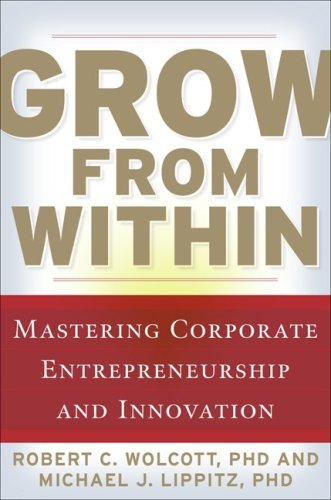 Grow from Within Mastering Corporate Entrepreneurship and Innovation  2010 edition cover