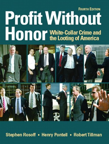 Profit Without Honor White-Collar Crime and the Looting of America 4th 2007 (Revised) 9780131722323 Front Cover